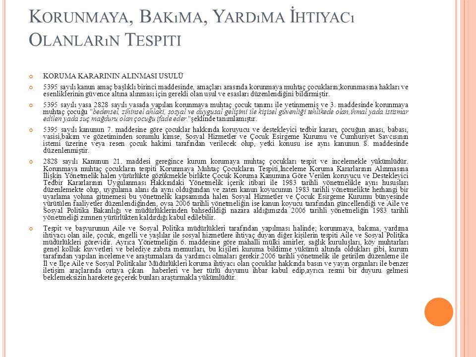 K ORUNMAYA, B AKıMA, Y ARDıMA İ HTIYACı O LANLARıN T ESPITI KORUMA KARARININ ALINMASI USULÜ 5395 sayılı kanun amaç başlıklı birinci maddesinde, amaçla