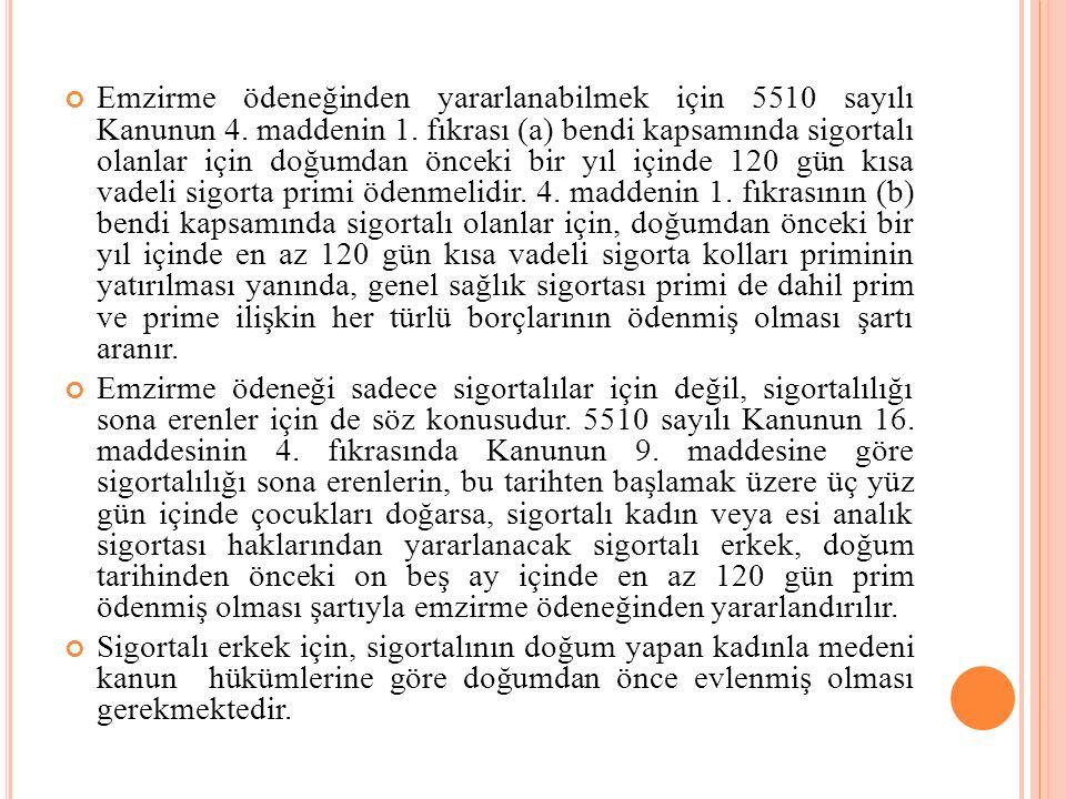 Emzirme ödeneğinden yararlanabilmek için 5510 sayılı Kanunun 4. maddenin 1. fıkrası (a) bendi kapsamında sigortalı olanlar için doğumdan önceki bir yı