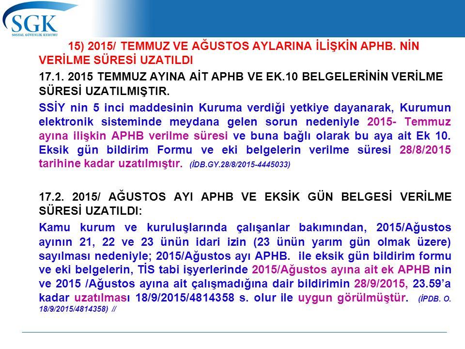 15) 2015/ TEMMUZ VE AĞUSTOS AYLARINA İLİŞKİN APHB.