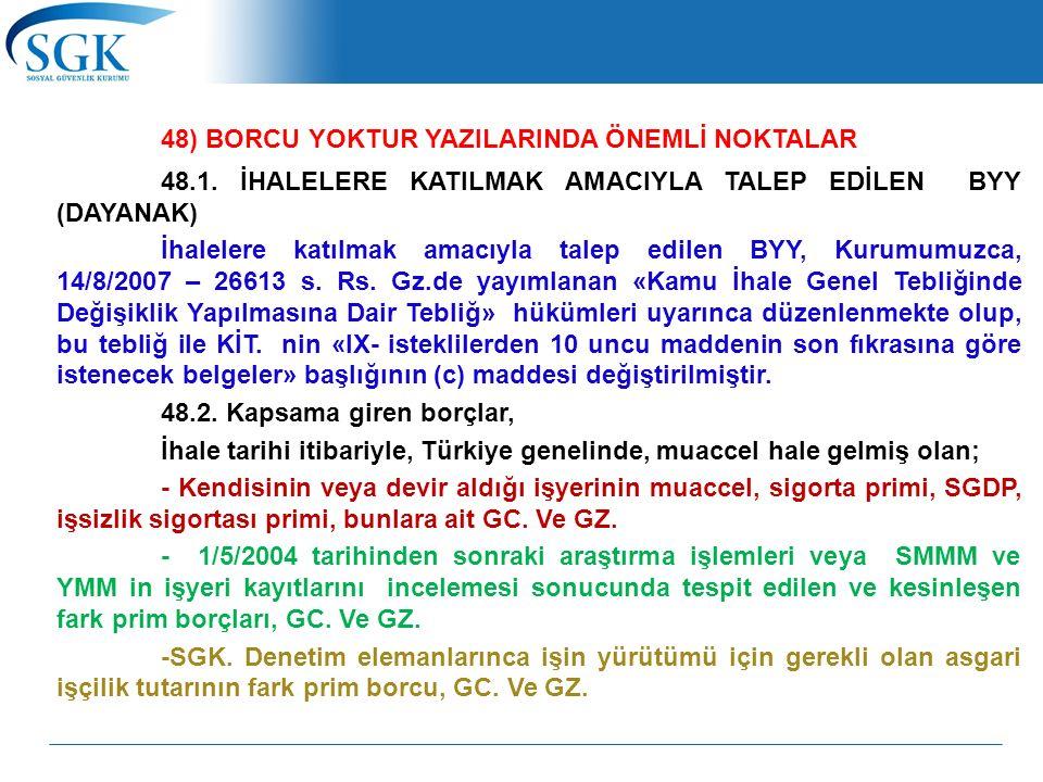 48) BORCU YOKTUR YAZILARINDA ÖNEMLİ NOKTALAR 48.1.