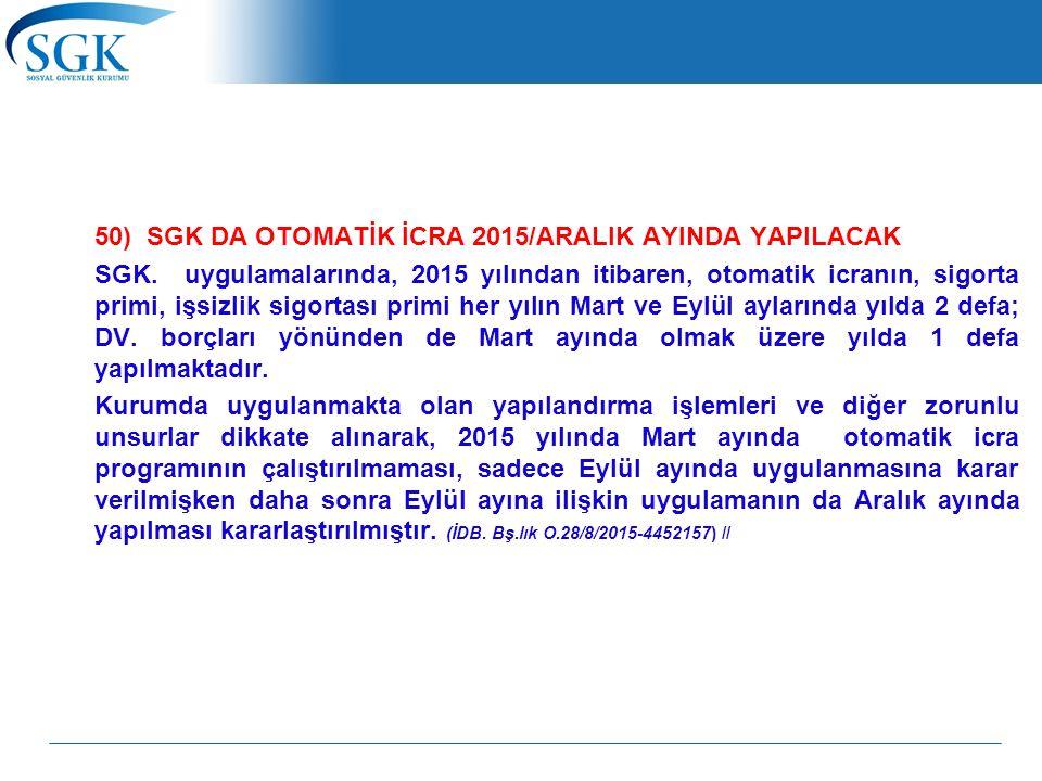 50) SGK DA OTOMATİK İCRA 2015/ARALIK AYINDA YAPILACAK SGK.