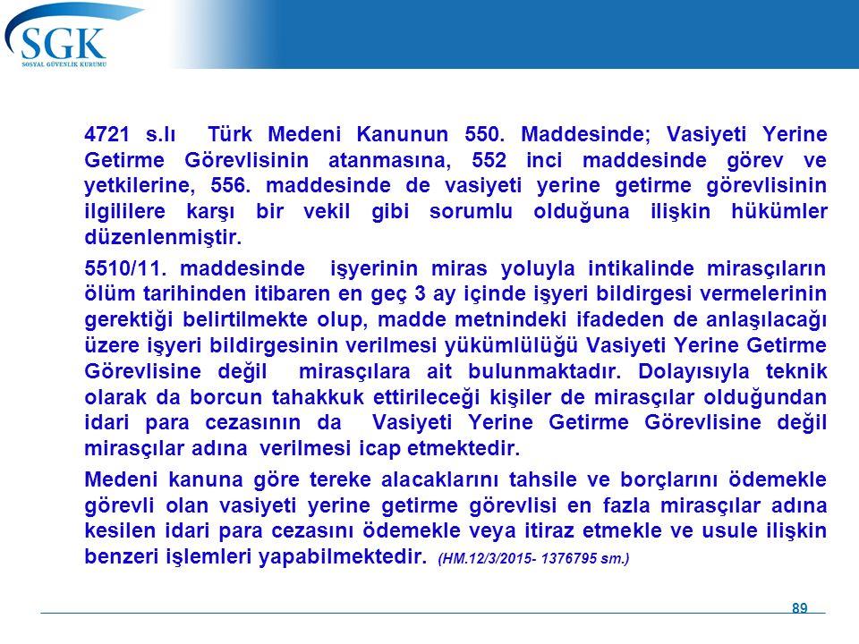 89 4721 s.lı Türk Medeni Kanunun 550. Maddesinde; Vasiyeti Yerine Getirme Görevlisinin atanmasına, 552 inci maddesinde görev ve yetkilerine, 556. madd