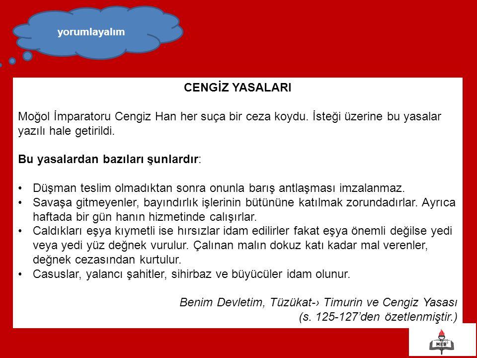 14 yorumlayalım CENGİZ YASALARI Moğol İmparatoru Cengiz Han her suça bir ceza koydu.