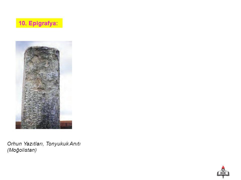 23 10. Epigrafya: Orhun Yazıtları, Tonyukuk Anıtı (Moğolistan)