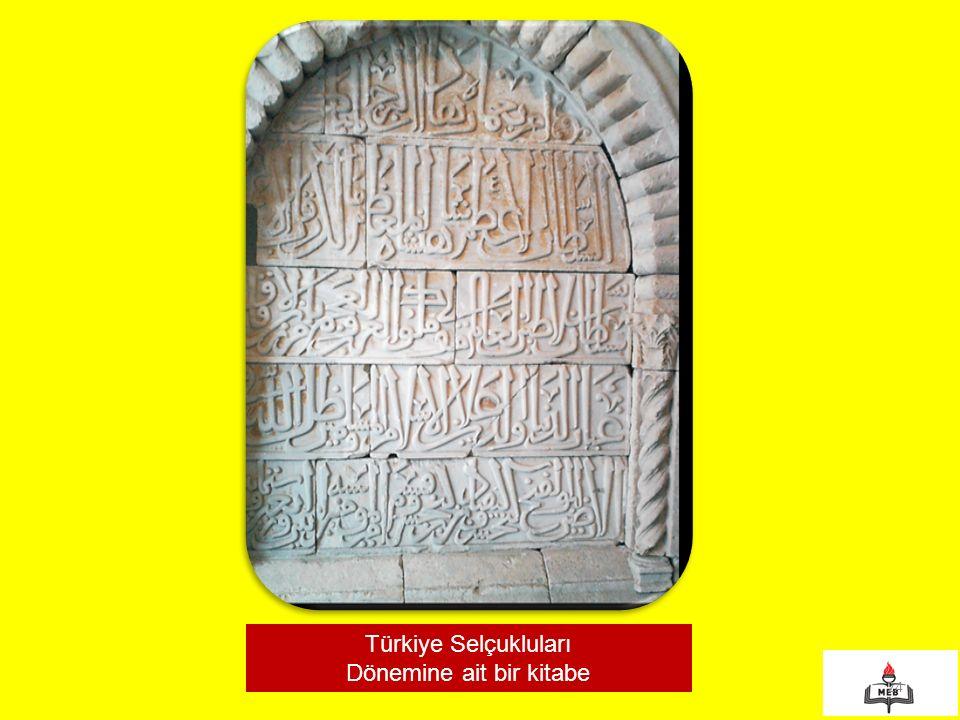 24 Türkiye Selçukluları Dönemine ait bir kitabe