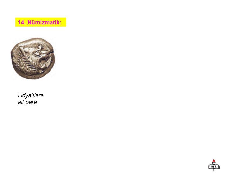 30 14. Nümizmatik: Lidyalılara ait para