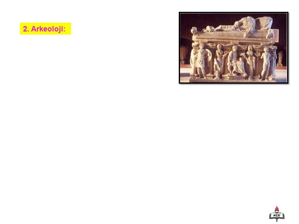 6 2. Arkeoloji: