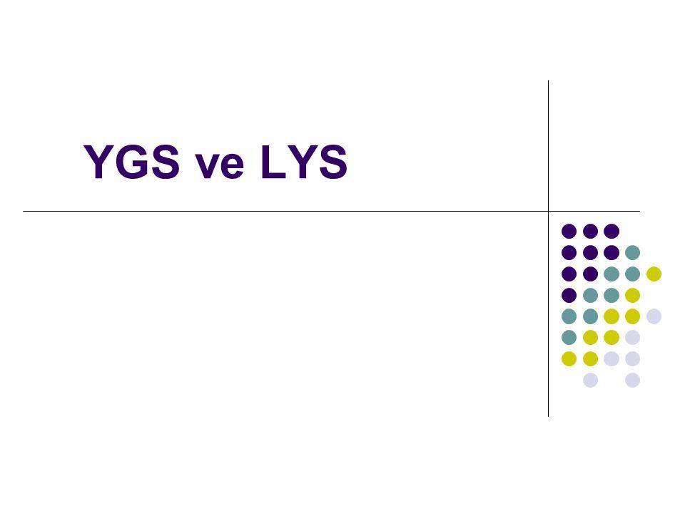 GENEL BİLGİLER YGS-LYS sistemi 2 a ş amalı sınavlardan olu ş an bir sistemdir.
