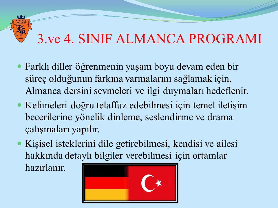 3.ve 4. SINIF ALMANCA PROGRAMI Farklı diller öğrenmenin yaşam boyu devam eden bir süreç olduğunun farkına varmalarını sağlamak için, Almanca dersini s
