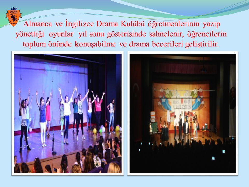 Almanca ve İngilizce Drama Kulübü öğretmenlerinin yazıp yönettiği oyunlar yıl sonu gösterisinde sahnelenir, öğrencilerin toplum önünde konuşabilme ve