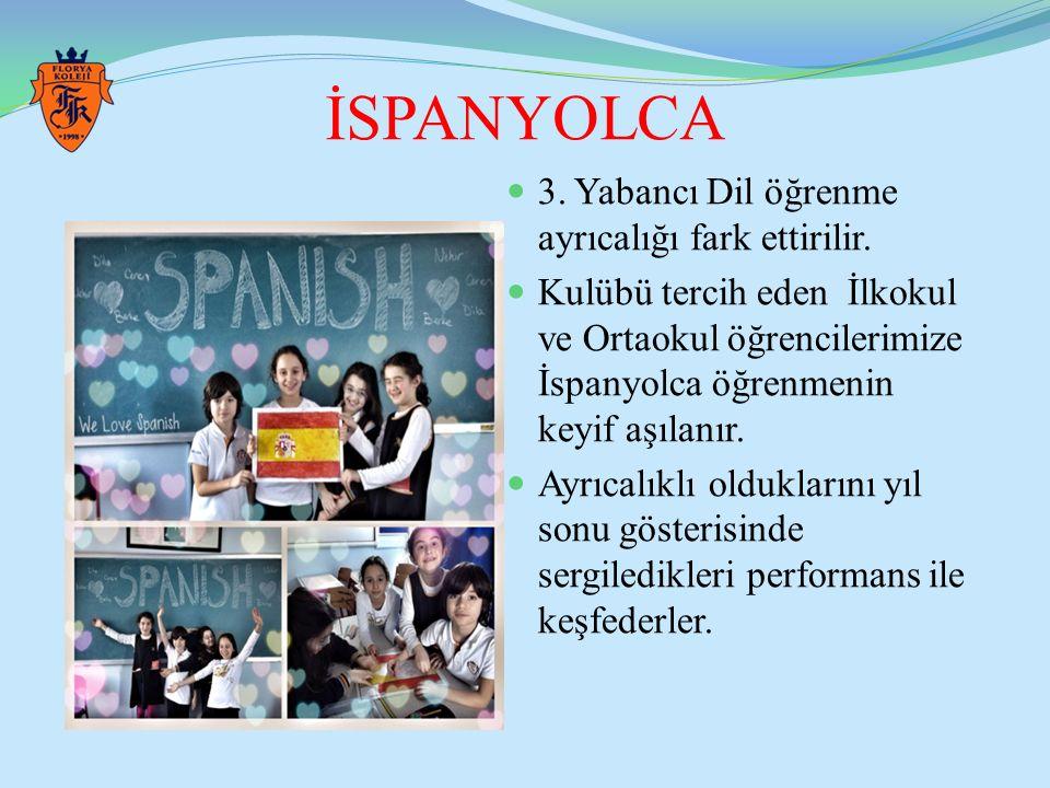 İSPANYOLCA 3. Yabancı Dil öğrenme ayrıcalığı fark ettirilir. Kulübü tercih eden İlkokul ve Ortaokul öğrencilerimize İspanyolca öğrenmenin keyif aşılan