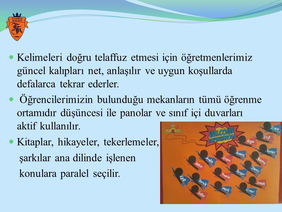 Konsept partiler ve yıl sonu Fun Day organizasyonları ile öğrendiği dili anlaması ve kullanabilir hale gelmesi sağlanır.