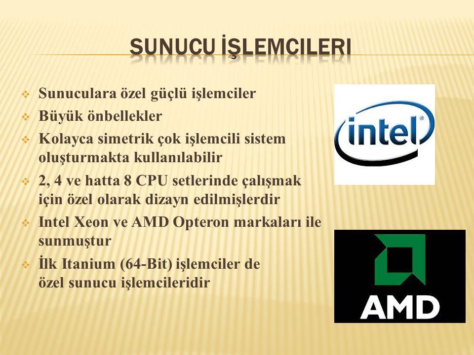  Sunuculara özel güçlü işlemciler  Büyük önbellekler  Kolayca simetrik çok işlemcili sistem oluşturmakta kullanılabilir  2, 4 ve hatta 8 CPU setle