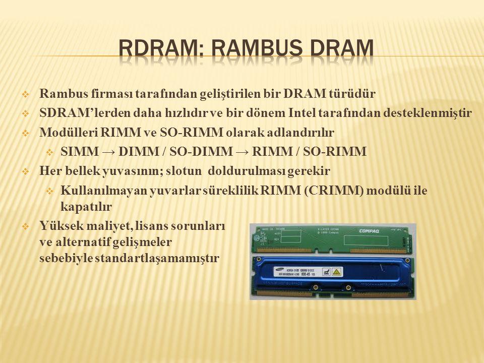  Rambus firması tarafından geliştirilen bir DRAM türüdür  SDRAM'lerden daha hızlıdır ve bir dönem Intel tarafından desteklenmiştir  Modülleri RIMM