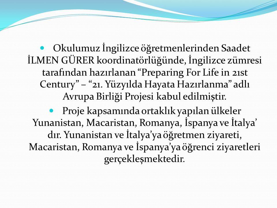 """Okulumuz İngilizce öğretmenlerinden Saadet İLMEN GÜRER koordinatörlüğünde, İngilizce zümresi tarafından hazırlanan """"Preparing For Life in 21st Century"""