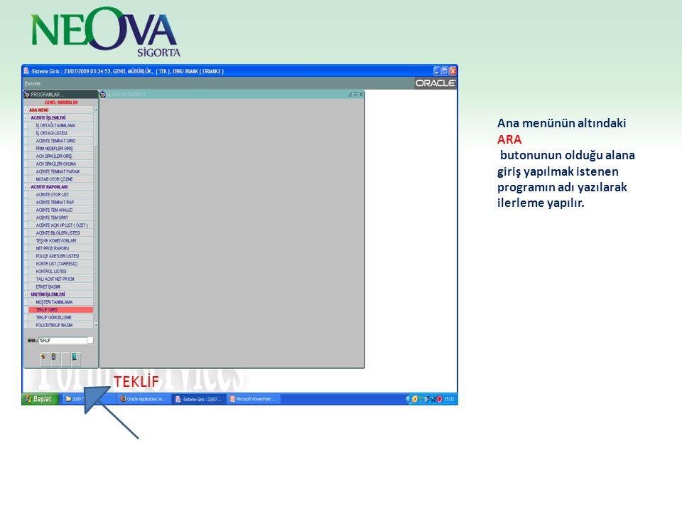 Ana menünün altındaki ARA butonunun olduğu alana giriş yapılmak istenen programın adı yazılarak ilerleme yapılır. TEKLİF