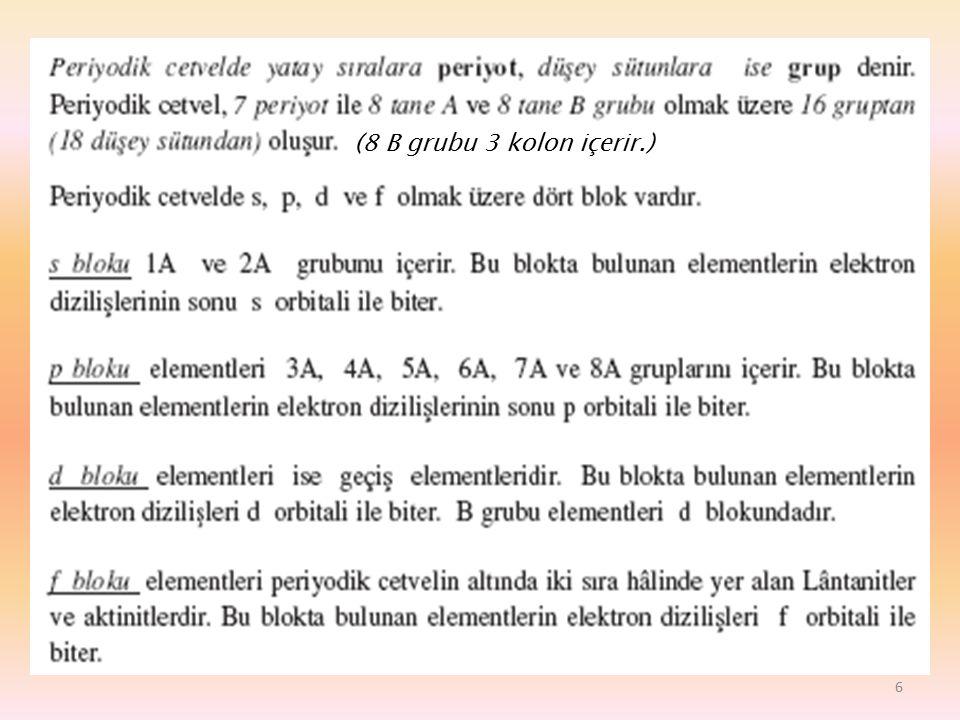 6 (8 B grubu 3 kolon içerir.)