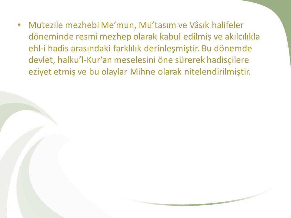 Mutezile: Mutezile hadis kitaplarında Kaderiyye ve Cehmiyye adıyla bilinir.