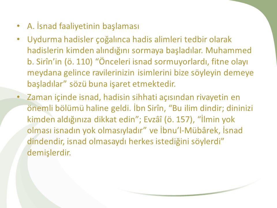 İsnadı ilk kullanan alimin İbn Şihab ez-Zührî (ö.124) olduğu söylenir.