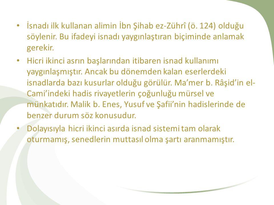 Hicri Birinci ve İkinci Asırların Temel Özellikleri Bu dönemde, sahabe, tabiûn ve tebeü't-tabiîn tabakaları ağırlıktadır.