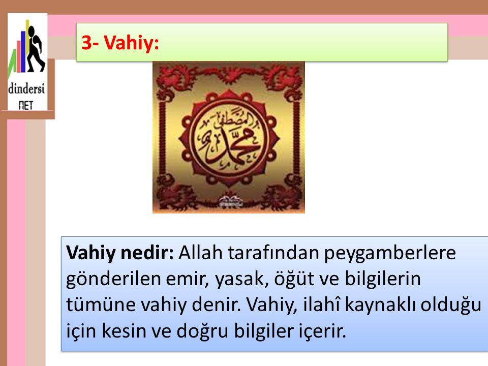 Vahiy nedir: Allah tarafından peygamberlere gönderilen emir, yasak, öğüt ve bilgilerin tümüne vahiy denir. Vahiy, ilahî kaynaklı olduğu için kesin ve