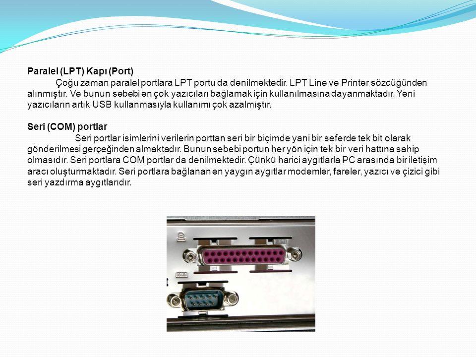 Paralel (LPT) Kapı (Port) Çoğu zaman paralel portlara LPT portu da denilmektedir.
