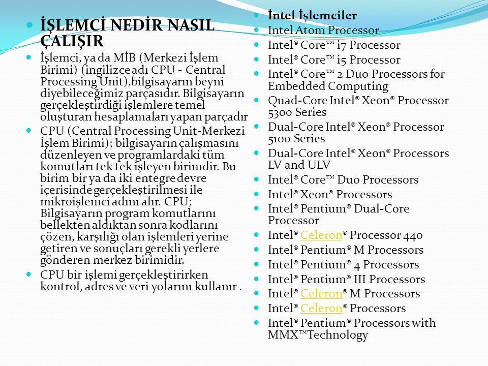 İŞLEMCİ NEDİR NASIL ÇALIŞIR İşlemci, ya da MİB (Merkezi İşlem Birimi) (ingilizce adı CPU - Central Processing Unit),bilgisayarın beyni diyebileceğimiz parçasıdır.