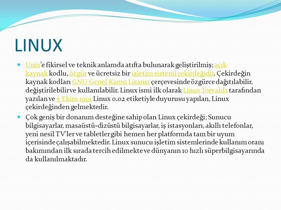 LINUX Unix'e fikirsel ve teknik anlamda atıfta bulunarak geliştirilmiş; açık kaynak kodlu, özgür ve ücretsiz bir işletim sistemi çekirdeğidir.