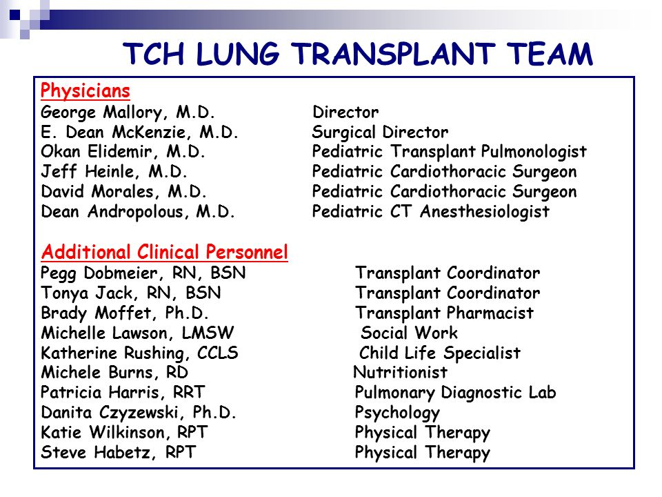 TCH LUNG TRANSPLANT TEAM Physicians George Mallory, M.D.