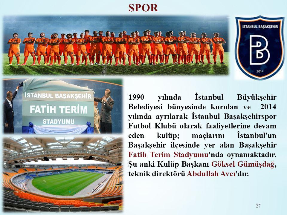 1990 yılında İstanbul Büyükşehir Belediyesi bünyesinde kurulan ve 2014 yılında ayrılarak İstanbul Başakşehirspor Futbol Klubü olarak faaliyetlerine de