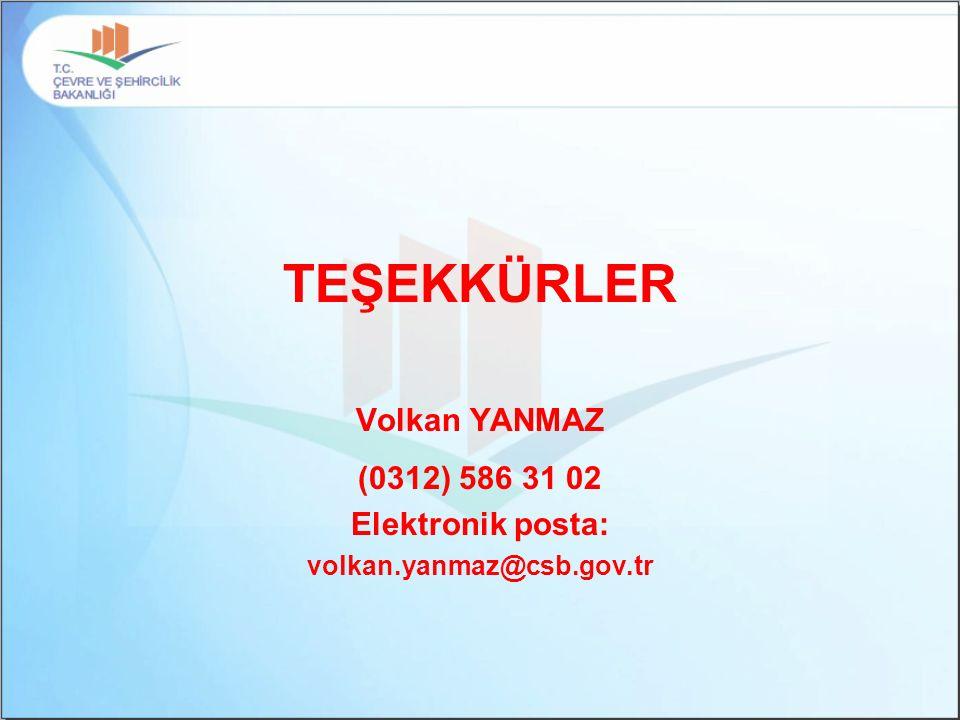TEŞEKKÜRLER Volkan YANMAZ (0312) 586 31 02 Elektronik posta: volkan.yanmaz@csb.gov.tr