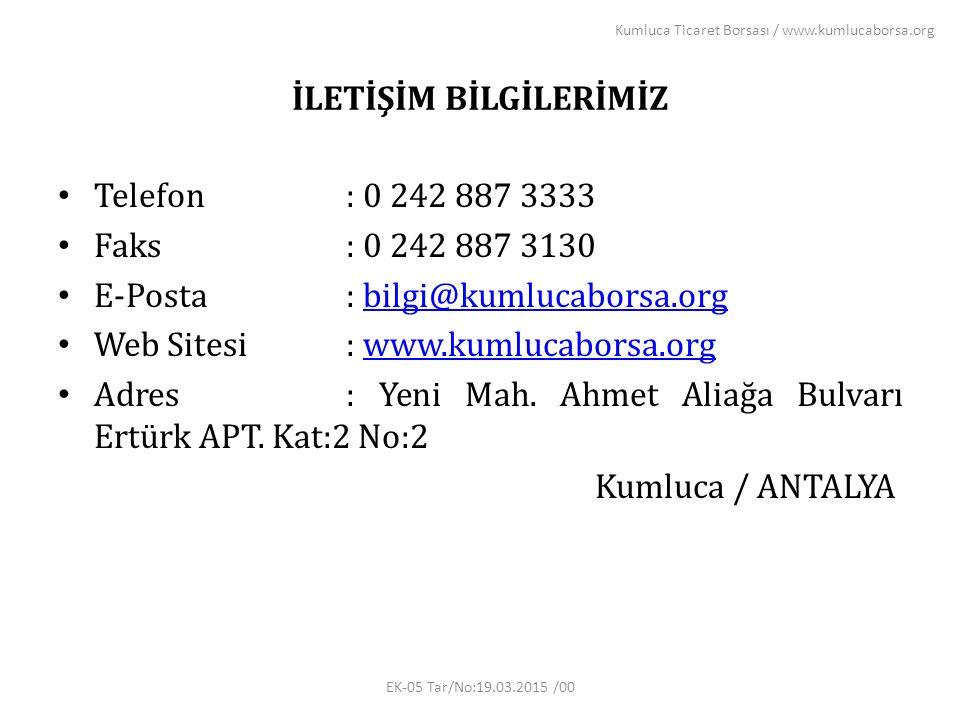 İLETİŞİM BİLGİLERİMİZ Telefon: 0 242 887 3333 Faks: 0 242 887 3130 E-Posta: bilgi@kumlucaborsa.orgbilgi@kumlucaborsa.org Web Sitesi: www.kumlucaborsa.