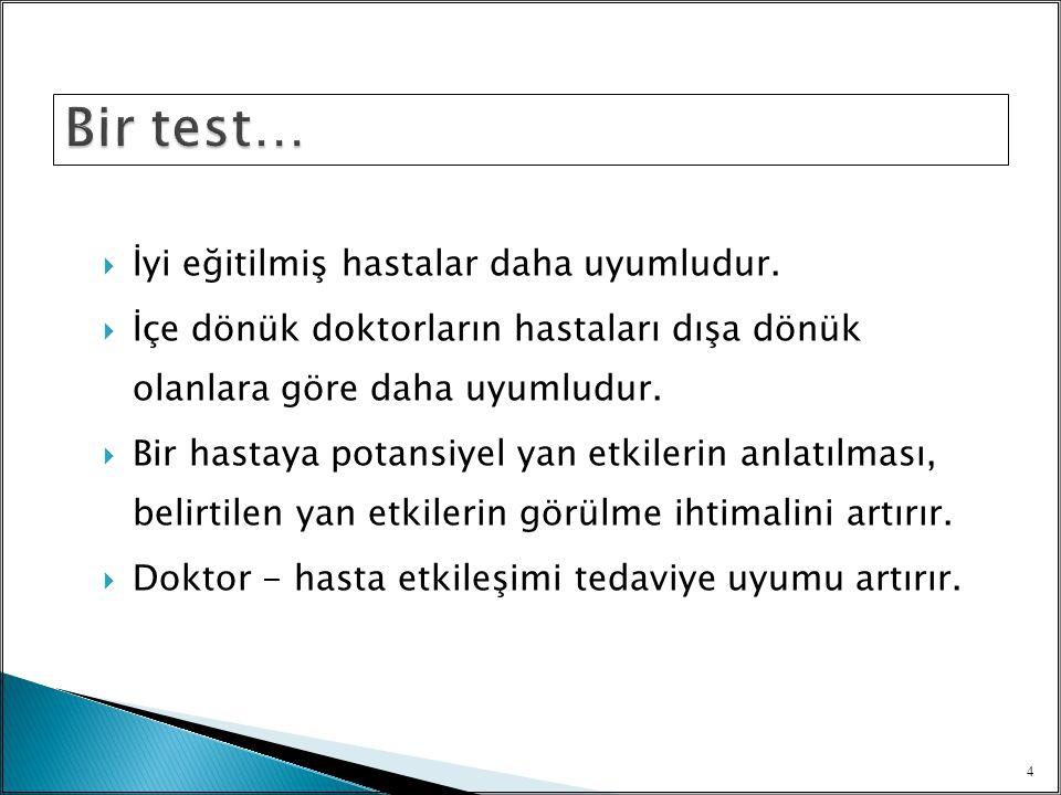  Hastanın tedaviyi/reçeteyi test etmesi  Sağlık inanışları  Kötü iletişim  Bilişsel faktörler 15
