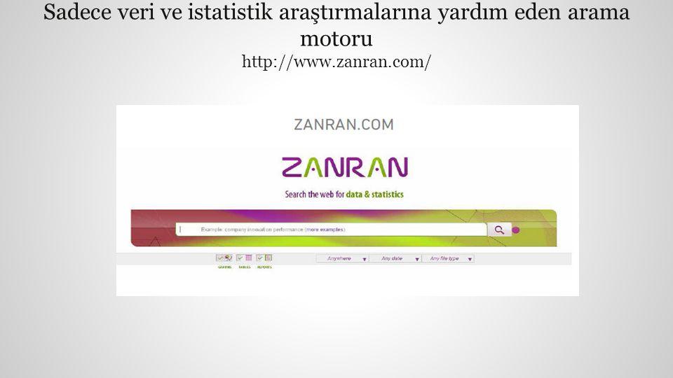 Sadece veri ve istatistik araştırmalarına yardım eden arama motoru http://www.zanran.com/