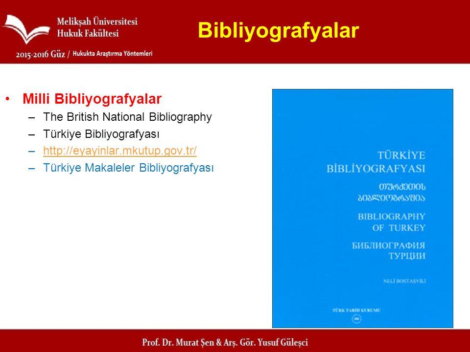 Bibliyografyalar Milli Bibliyografyalar –The British National Bibliography –Türkiye Bibliyografyası –http://eyayinlar.mkutup.gov.tr/http://eyayinlar.m