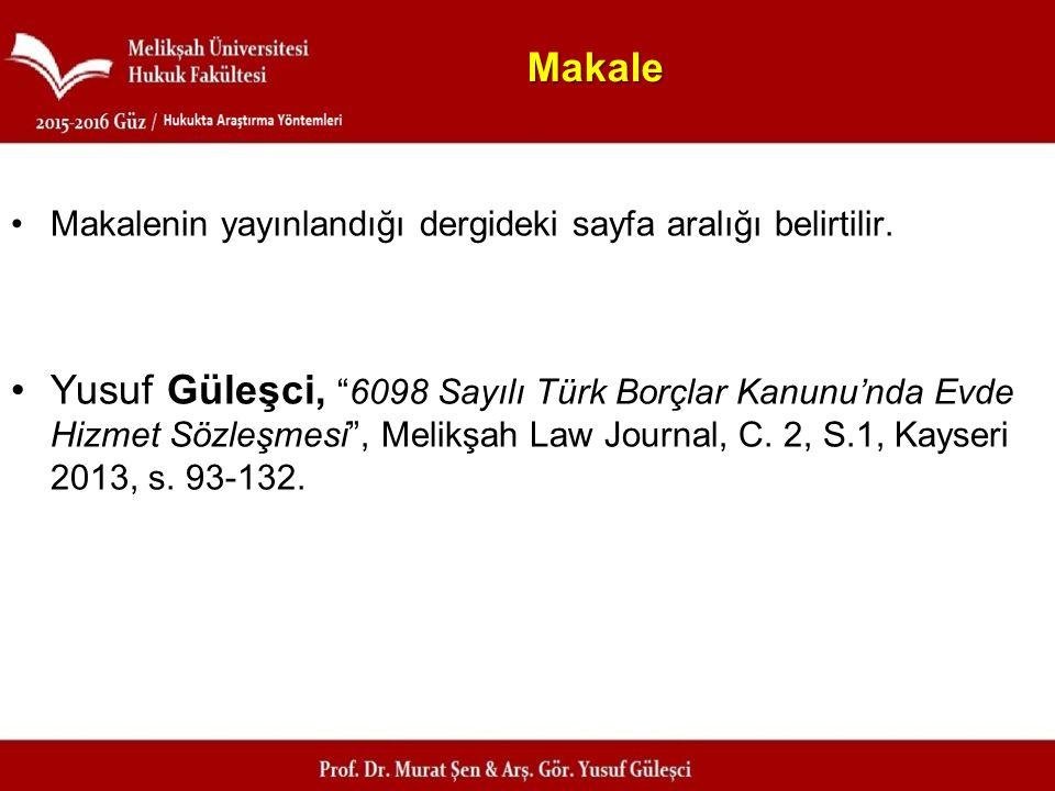 """Makale Makalenin yayınlandığı dergideki sayfa aralığı belirtilir. Yusuf Güleşci, """"6098 Sayılı Türk Borçlar Kanunu'nda Evde Hizmet Sözleşmesi"""", Melikşa"""