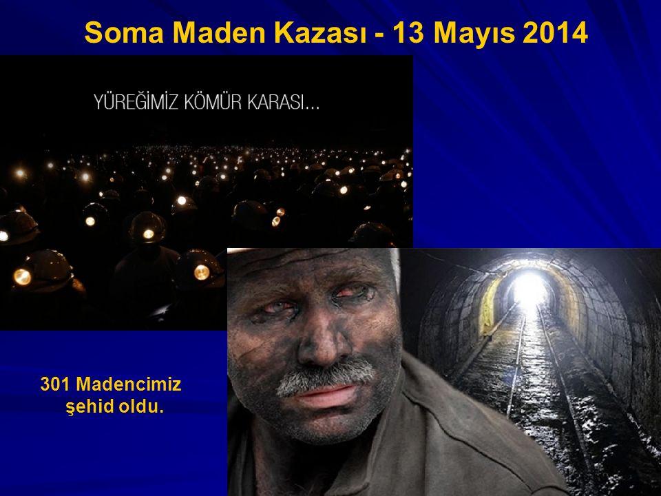 Soma Maden Kazası - 13 Mayıs 2014 301 Madencimiz şehid oldu.