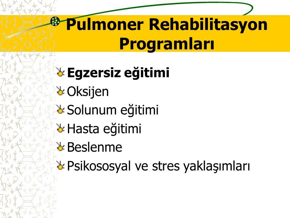 Pulmoner Rehabilitasyon Programları Egzersiz eğitimi Oksijen Solunum eğitimi Hasta eğitimi Beslenme Psikososyal ve stres yaklaşımları