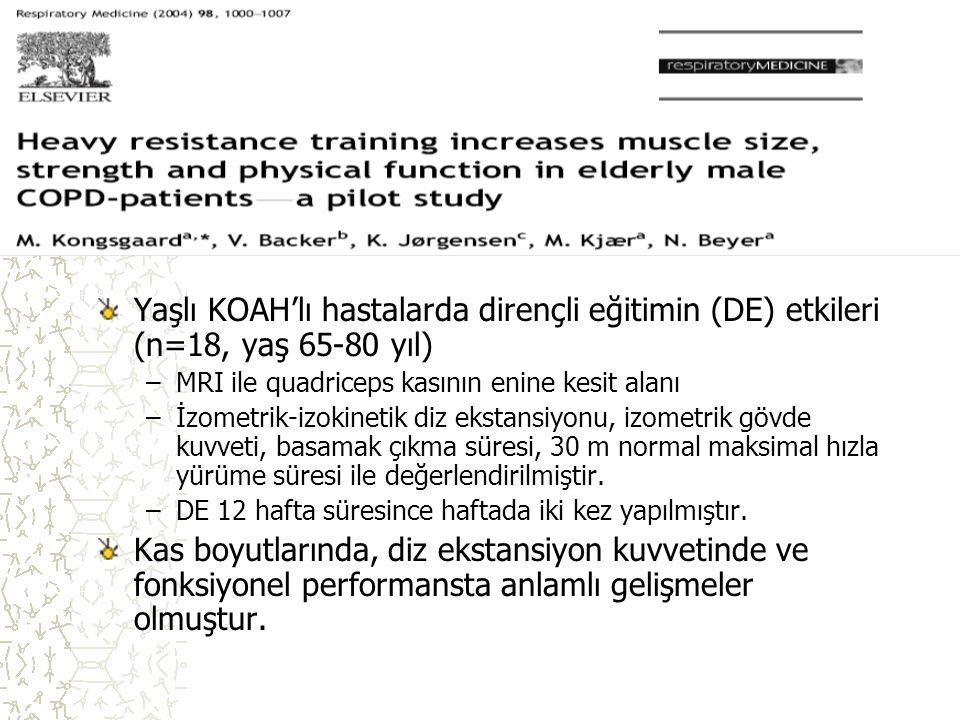 Yaşlı KOAH'lı hastalarda dirençli eğitimin (DE) etkileri (n=18, yaş 65-80 yıl) –MRI ile quadriceps kasının enine kesit alanı –İzometrik-izokinetik diz
