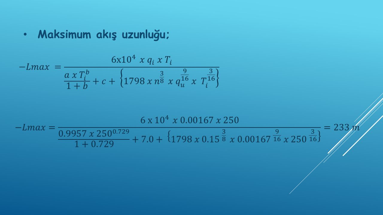 Tava uzunluğu L = 240 m ≈ 233 m Sulama doğrultusundaki arazi uzunluğu 480 m olduğundan ve tava uzunluğu maksimum akış uzunluğundan fazla olamayacağından bu arazi kenarı boyunca 2 adet tava yerleştirilir ve tava uzunluğu; L = 240 m alınır.