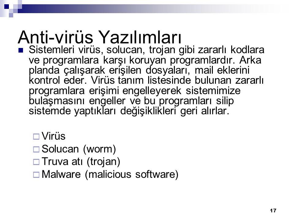 17 Anti-virüs Yazılımları Sistemleri virüs, solucan, trojan gibi zararlı kodlara ve programlara karşı koruyan programlardır. Arka planda çalışarak eri