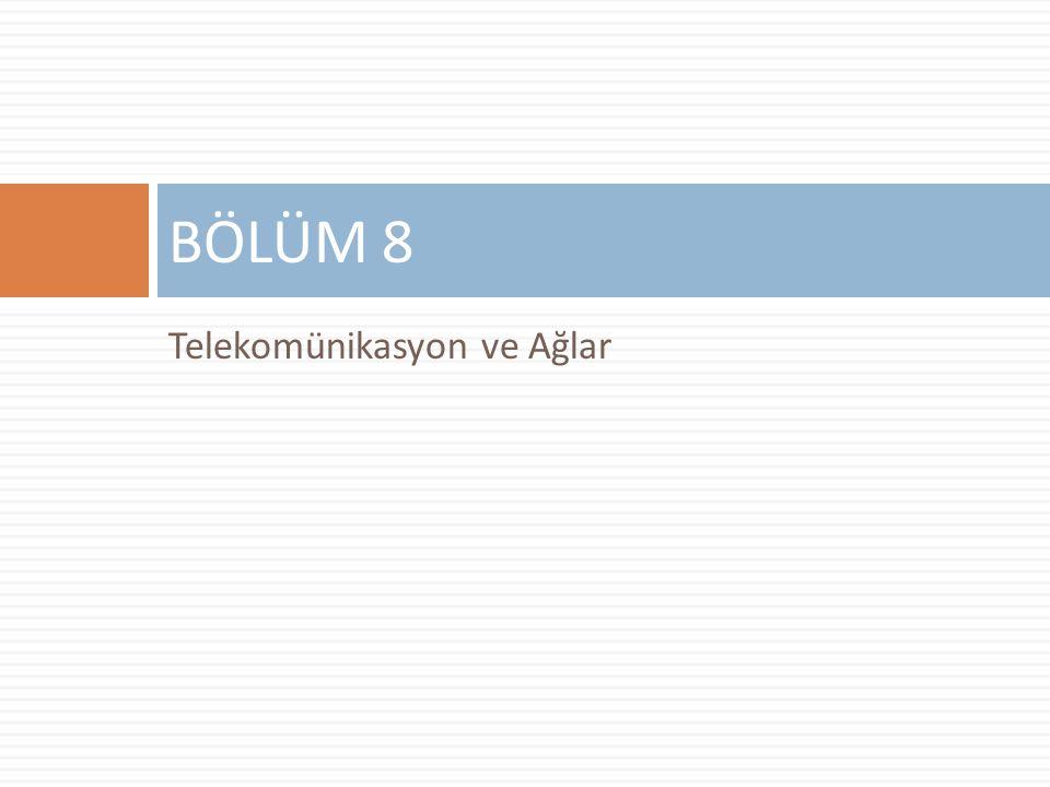 Telekomünikasyon ve Ağlar BÖLÜM 8