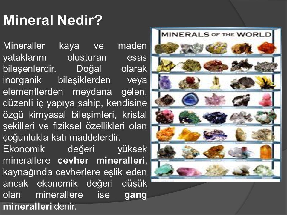Mineral Nedir? Mineraller kaya ve maden yataklarını oluşturan esas bileşenlerdir. Doğal olarak inorganik bileşiklerden veya elementlerden meydana gele