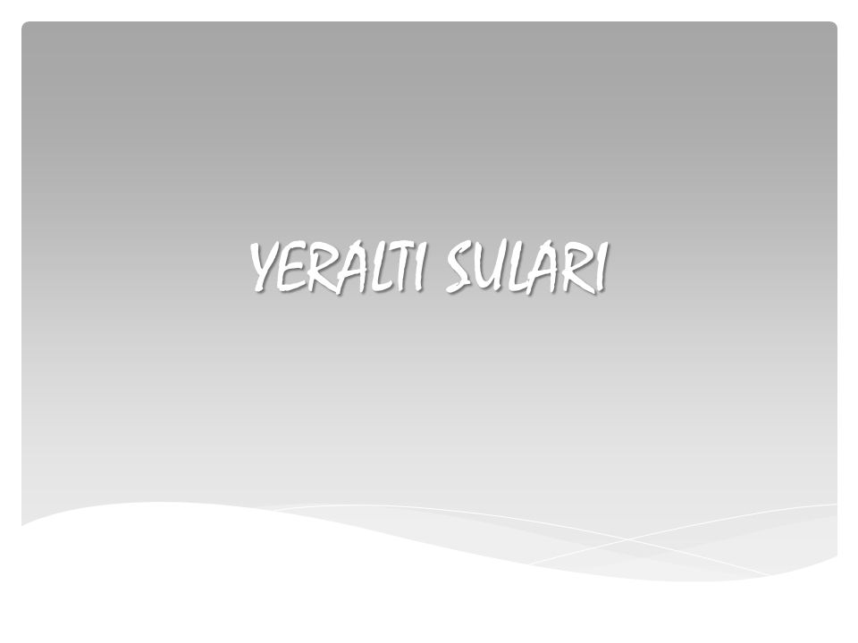 YERALTI SULARI