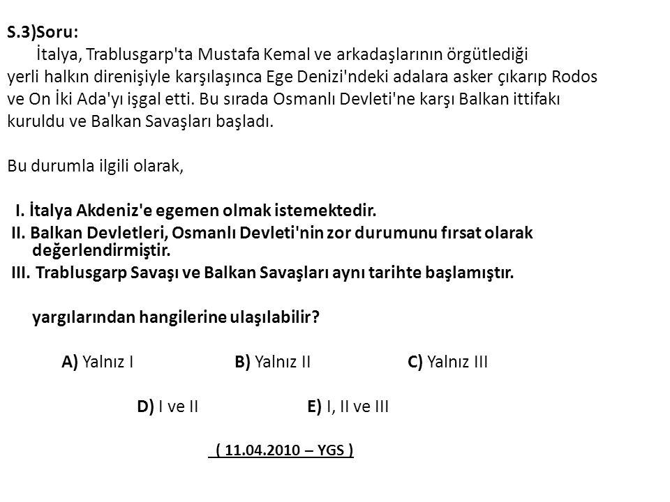 S.2) Mustafa Kemal Atatürk, önemli kararlar verirken ilgili heyet ya da meclis üyelerinin görüş ve onaylarını da almaya özen göstermiştir. Bu durum Mu