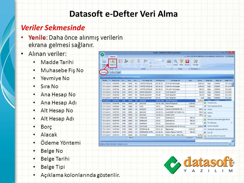 Datasoft e-Defter Veri Alma Veriler Sekmesinde Yenile: Daha önce alınmış verilerin ekrana gelmesi sağlanır.