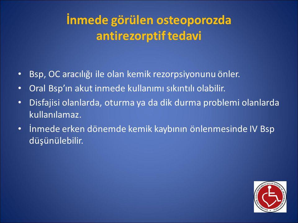 İnmede görülen osteoporozda antirezorptif tedavi Bsp, OC aracılığı ile olan kemik rezorpsiyonunu önler. Oral Bsp'ın akut inmede kullanımı sıkıntılı ol