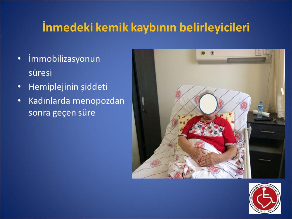İnmedeki kemik kaybının belirleyicileri İmmobilizasyonun süresi Hemiplejinin şiddeti Kadınlarda menopozdan sonra geçen süre
