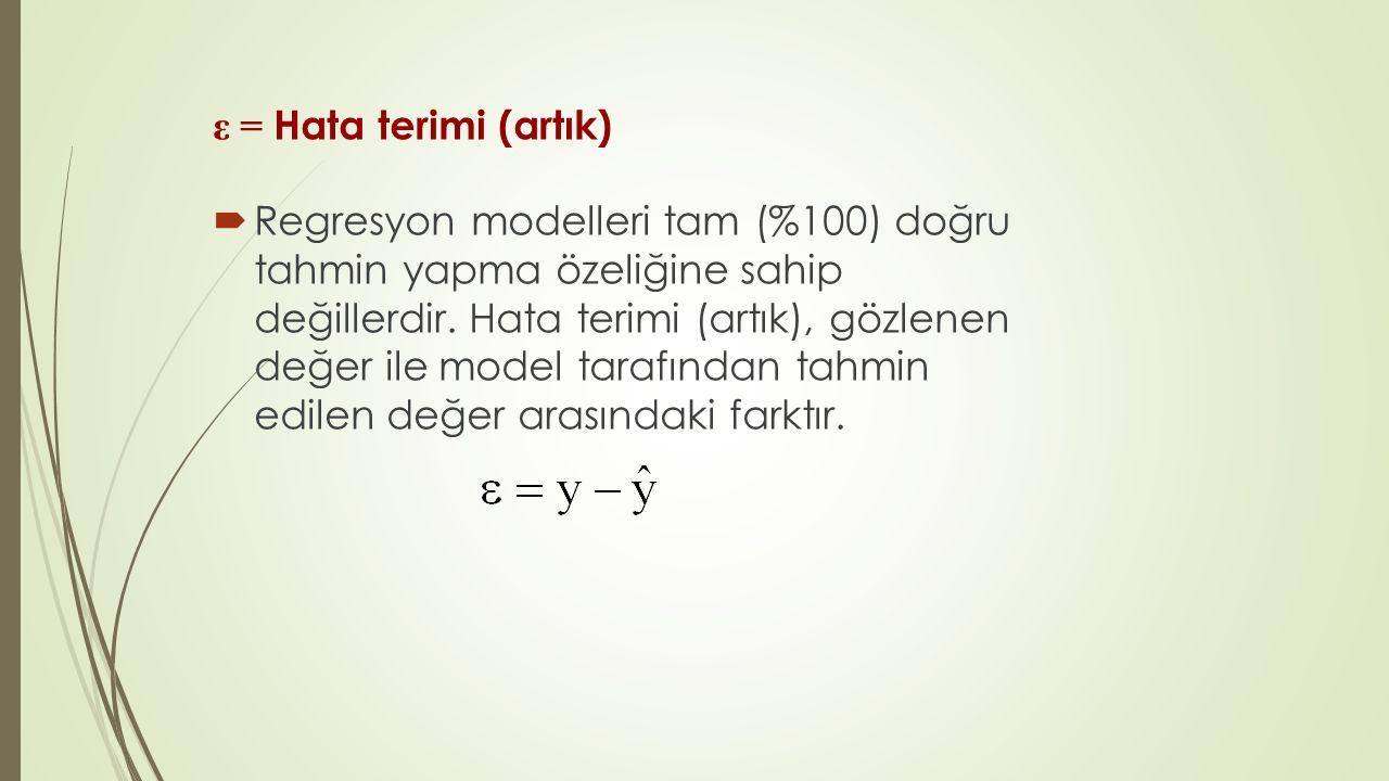 ε = Hata terimi (artık)  Regresyon modelleri tam (%100) doğru tahmin yapma özeliğine sahip değillerdir. Hata terimi (artık), gözlenen değer ile model