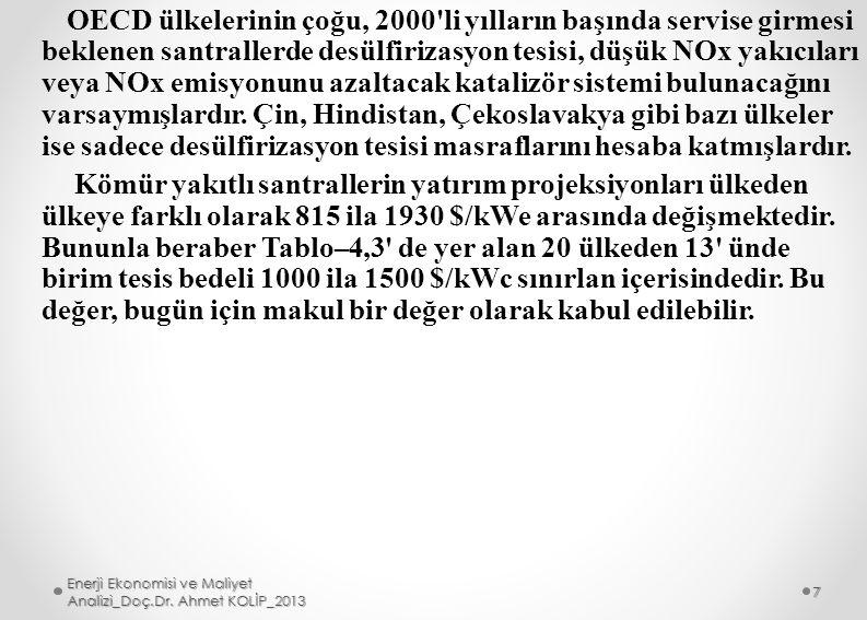 Karakteristikleri Tablo–4.4 de görülen gaz türbinli ve kombine gaz/buhar türbinli santrallerin O&M masrafları Tablo–4.8 de verilmiştir.
